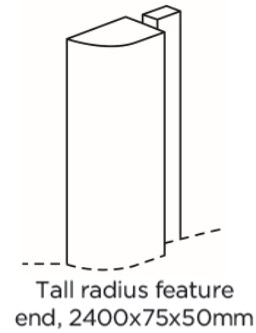 TALL RADIUS FEATURE END 2400X75X50MM